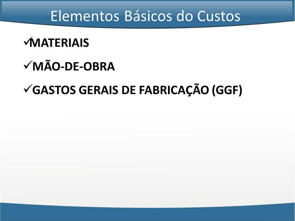 Elementos Básicos do Custos