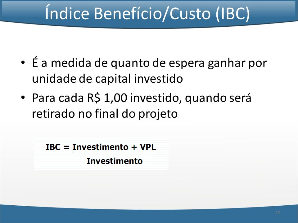 Índice Benefício/Custo (IBC)