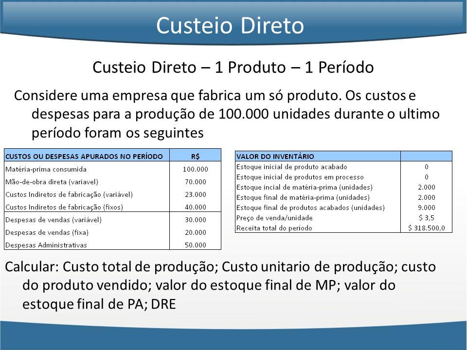 Custeio Direto – 1 Produto – 1 Período