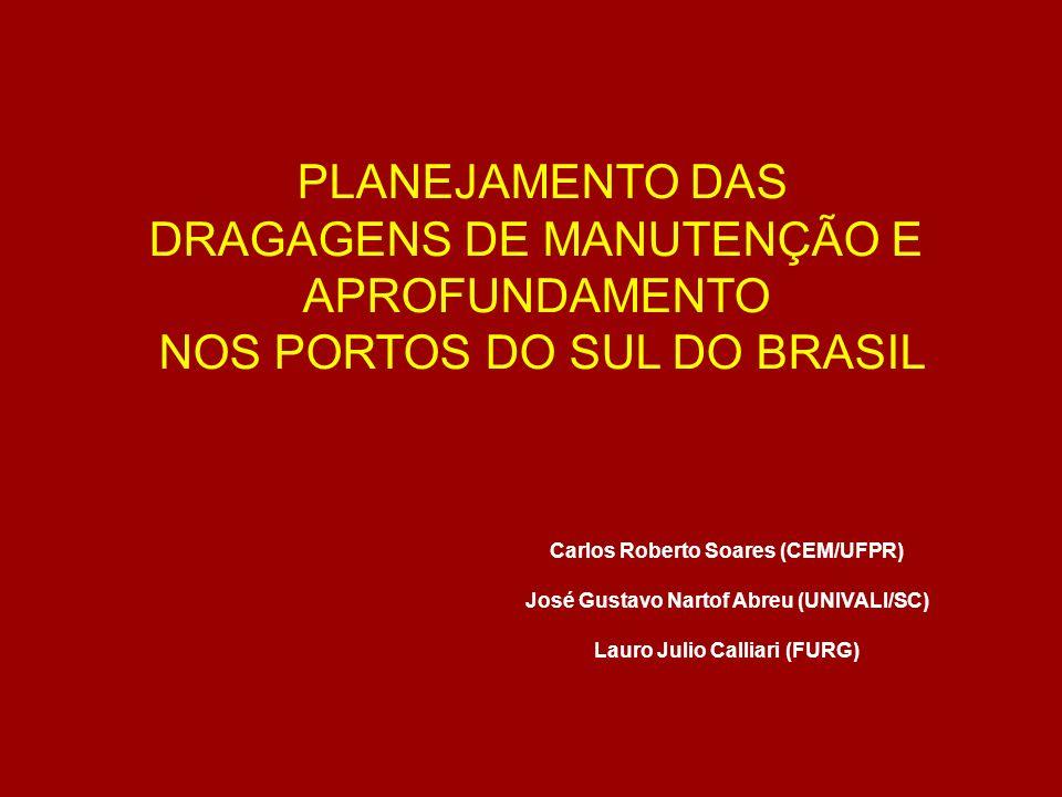DRAGAGENS DE MANUTENÇÃO E APROFUNDAMENTO NOS PORTOS DO SUL DO BRASIL