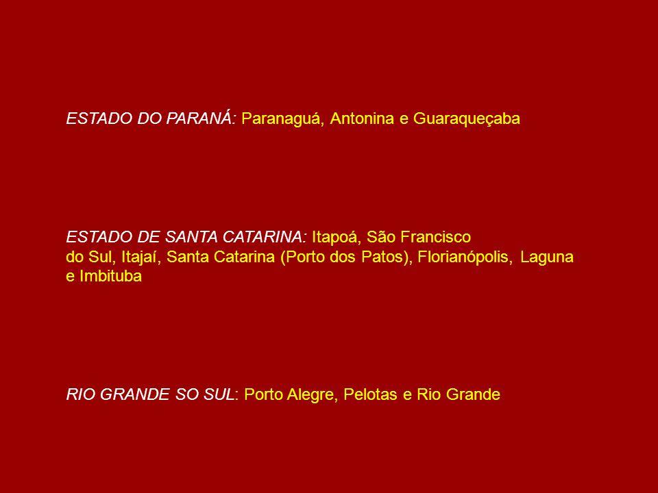 ESTADO DO PARANÁ: Paranaguá, Antonina e Guaraqueçaba