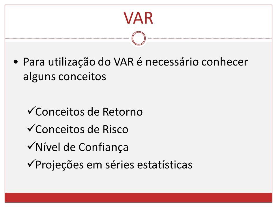 VAR Para utilização do VAR é necessário conhecer alguns conceitos
