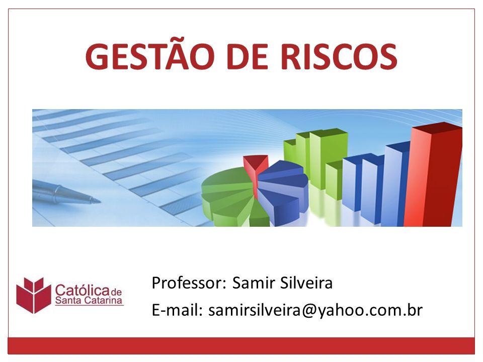 Professor: Samir Silveira E-mail: samirsilveira@yahoo.com.br