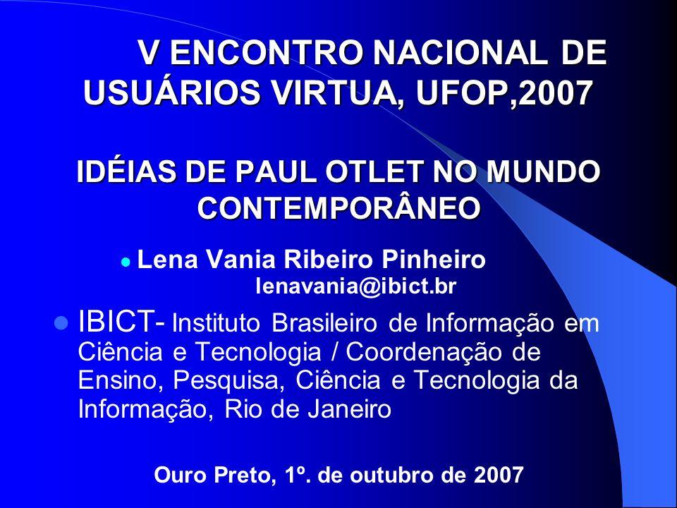 26/03/2017 V ENCONTRO NACIONAL DE USUÁRIOS VIRTUA, UFOP,2007 IDÉIAS DE PAUL OTLET NO MUNDO CONTEMPORÂNEO.