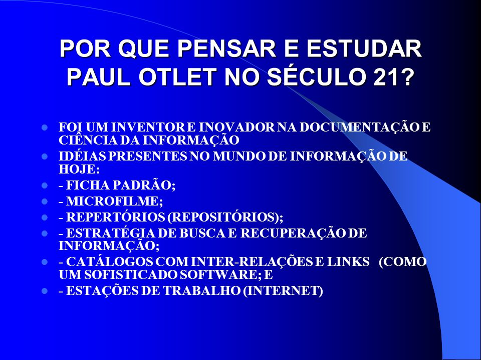POR QUE PENSAR E ESTUDAR PAUL OTLET NO SÉCULO 21