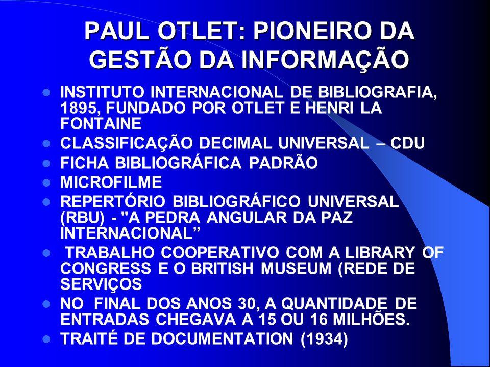 PAUL OTLET: PIONEIRO DA GESTÃO DA INFORMAÇÃO