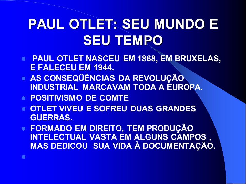 PAUL OTLET: SEU MUNDO E SEU TEMPO