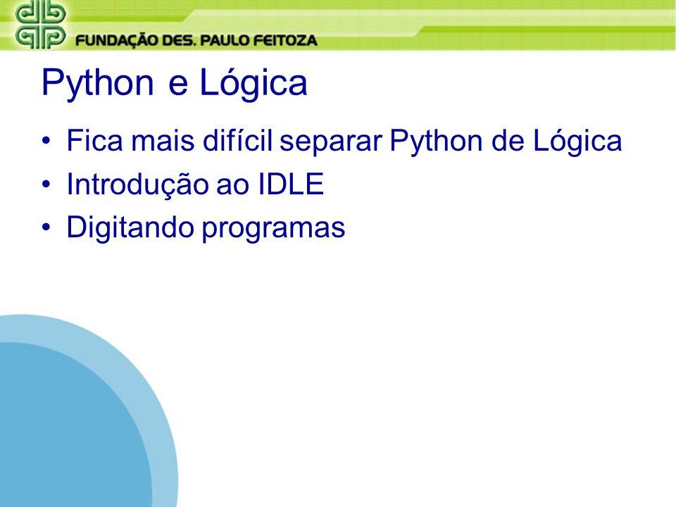 Python e Lógica Fica mais difícil separar Python de Lógica