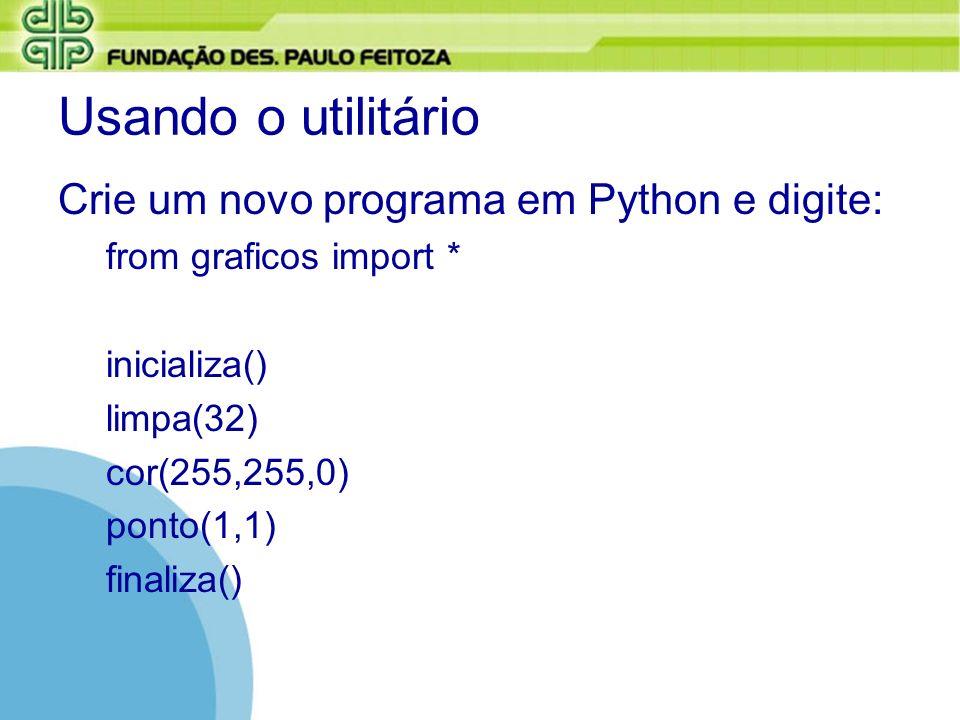 Usando o utilitário Crie um novo programa em Python e digite: