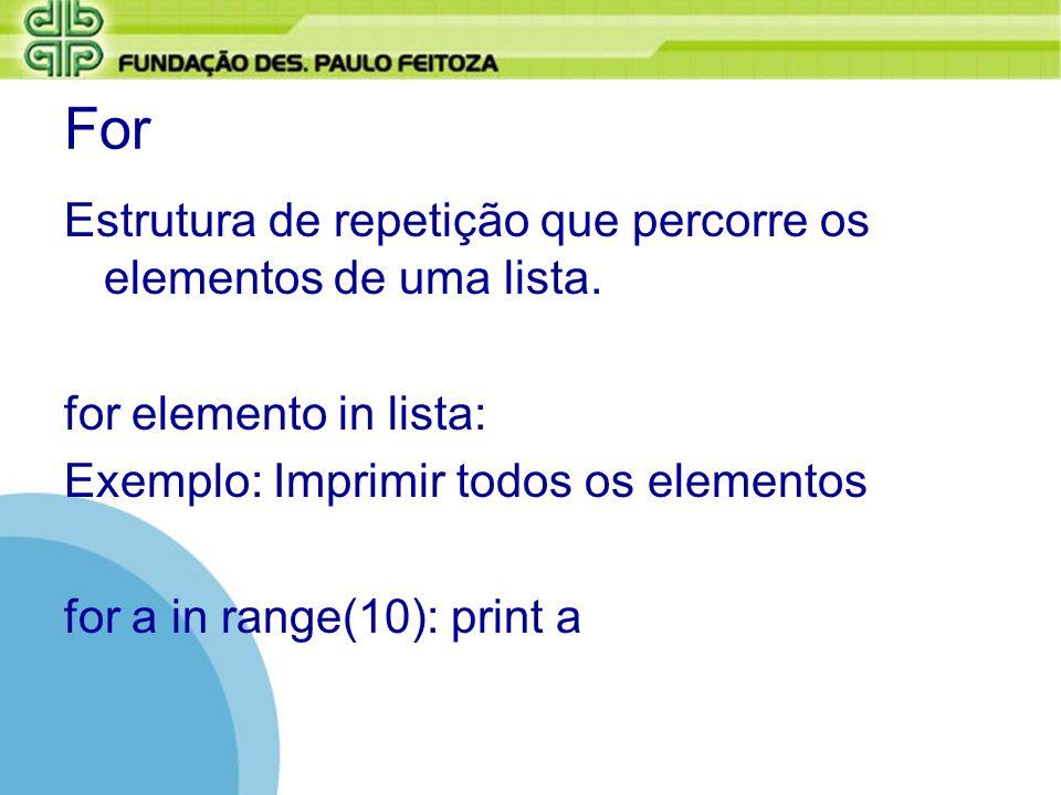 For Estrutura de repetição que percorre os elementos de uma lista.