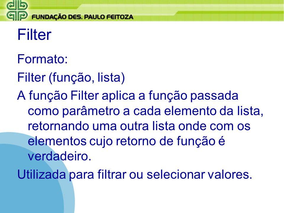 Filter Formato: Filter (função, lista)