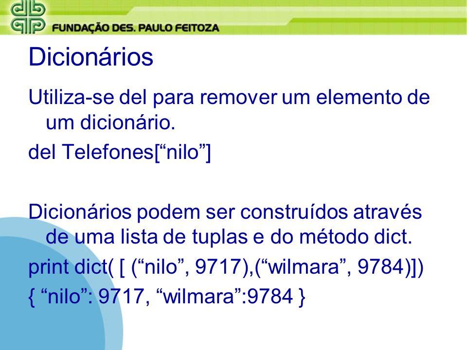 Dicionários Utiliza-se del para remover um elemento de um dicionário.