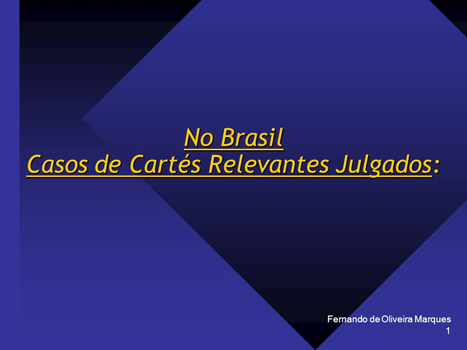 No Brasil Casos de Cartés Relevantes Julgados: