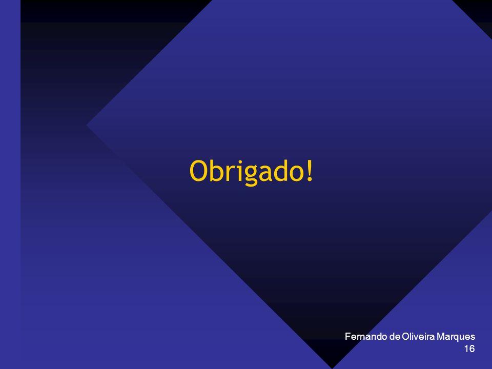 Obrigado! Fernando de Oliveira Marques