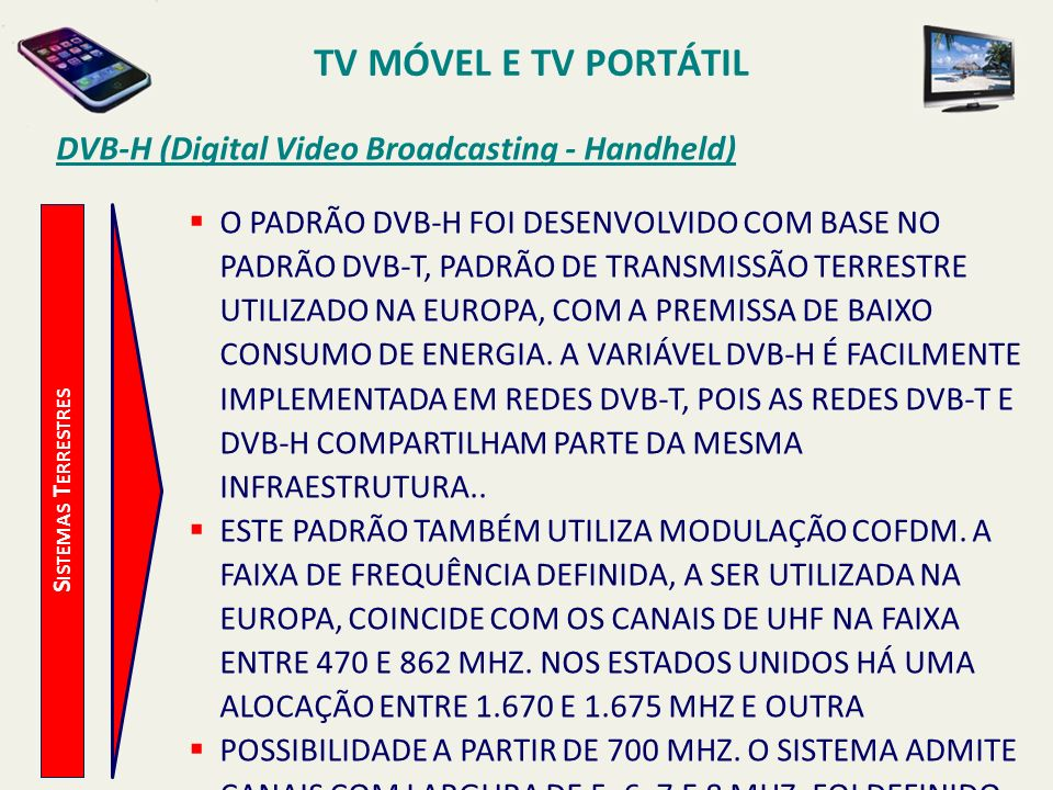 TV MÓVEL E TV PORTÁTIL DVB-H (Digital Video Broadcasting - Handheld)