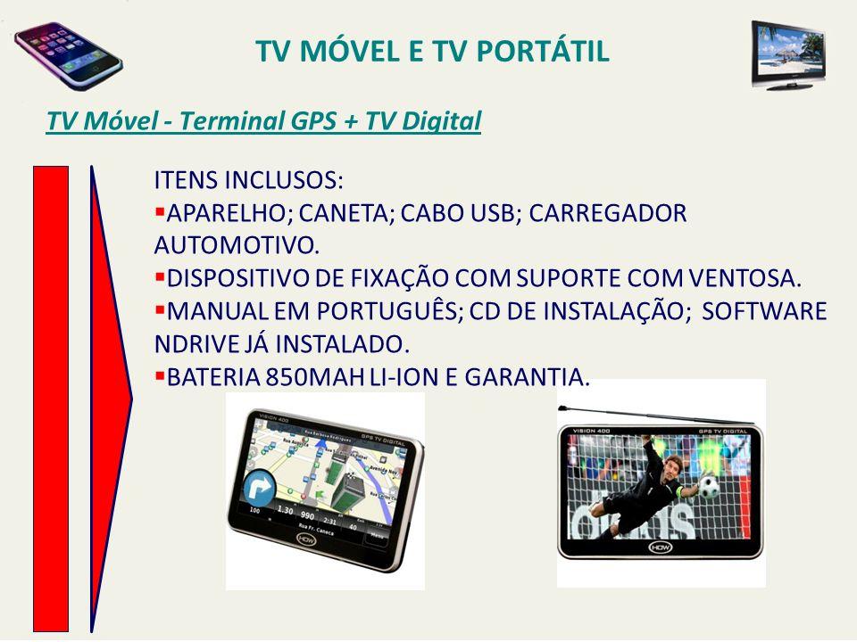TV MÓVEL E TV PORTÁTIL TV Móvel - Terminal GPS + TV Digital