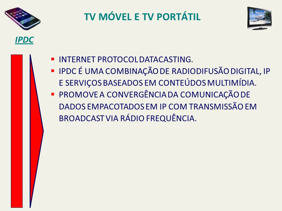 TV MÓVEL E TV PORTÁTIL IPDC INTERNET PROTOCOL DATACASTING.