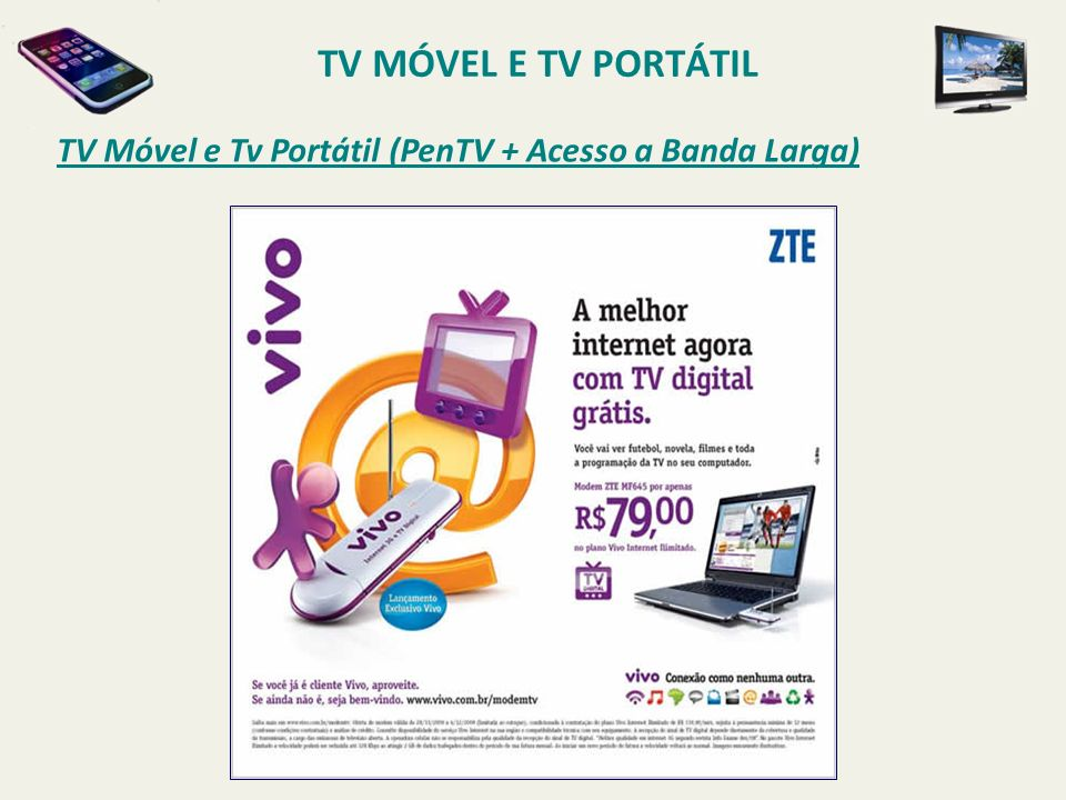 TV MÓVEL E TV PORTÁTIL TV Móvel e Tv Portátil (PenTV + Acesso a Banda Larga)