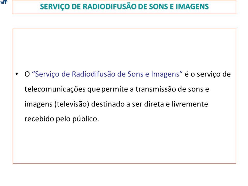 SERVIÇO DE RADIODIFUSÃO DE SONS E IMAGENS