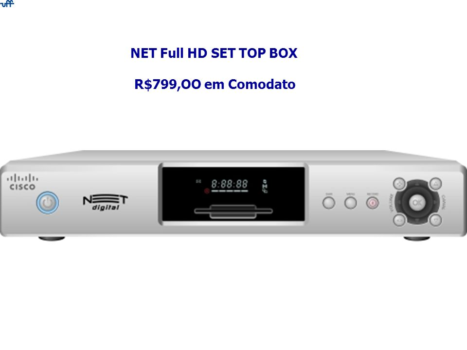 NET Full HD SET TOP BOX R$799,OO em Comodato