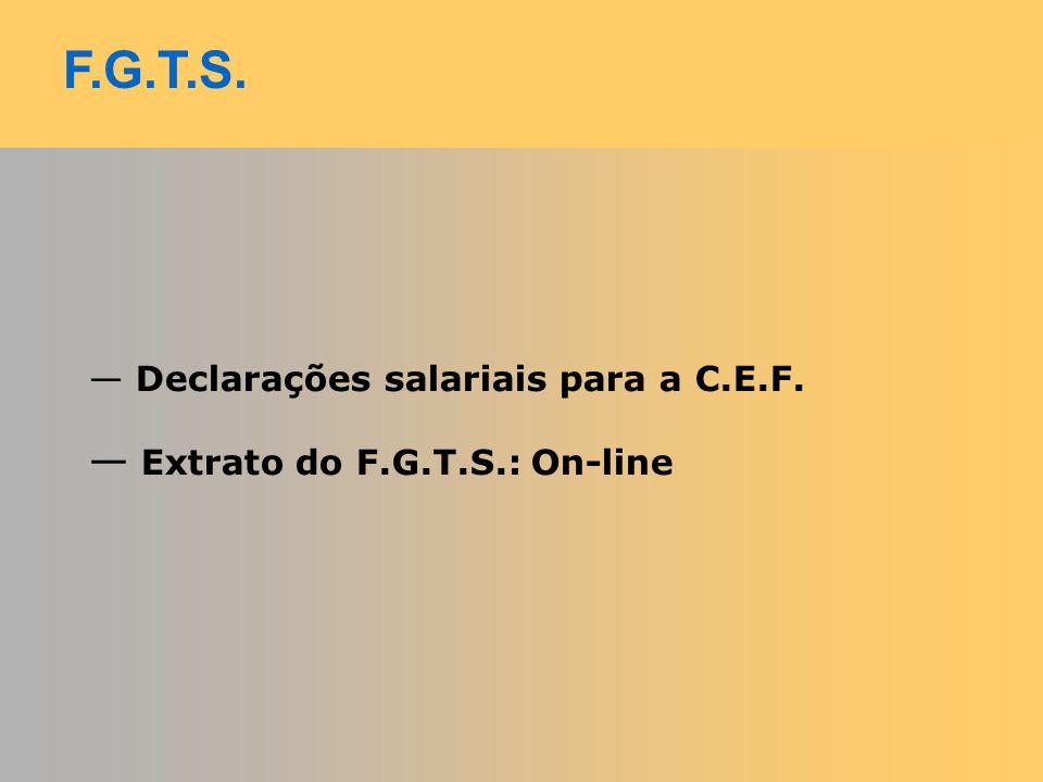 F.G.T.S. Declarações salariais para a C.E.F.