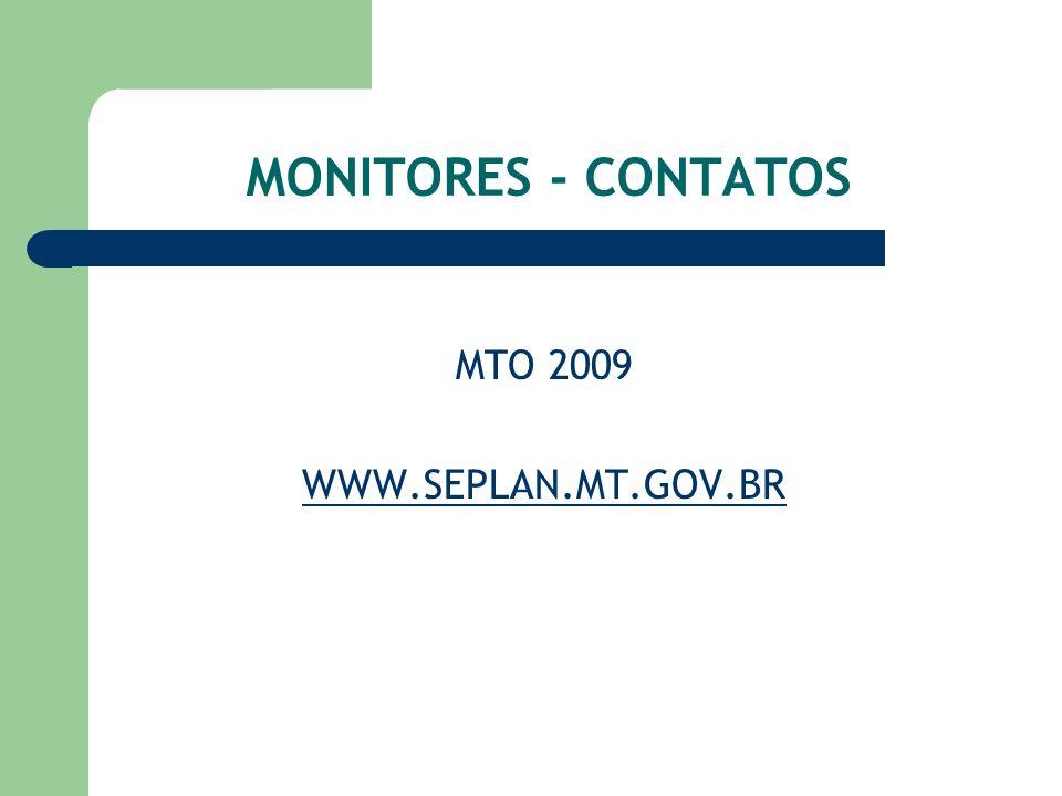 MONITORES - CONTATOS MTO 2009 WWW.SEPLAN.MT.GOV.BR
