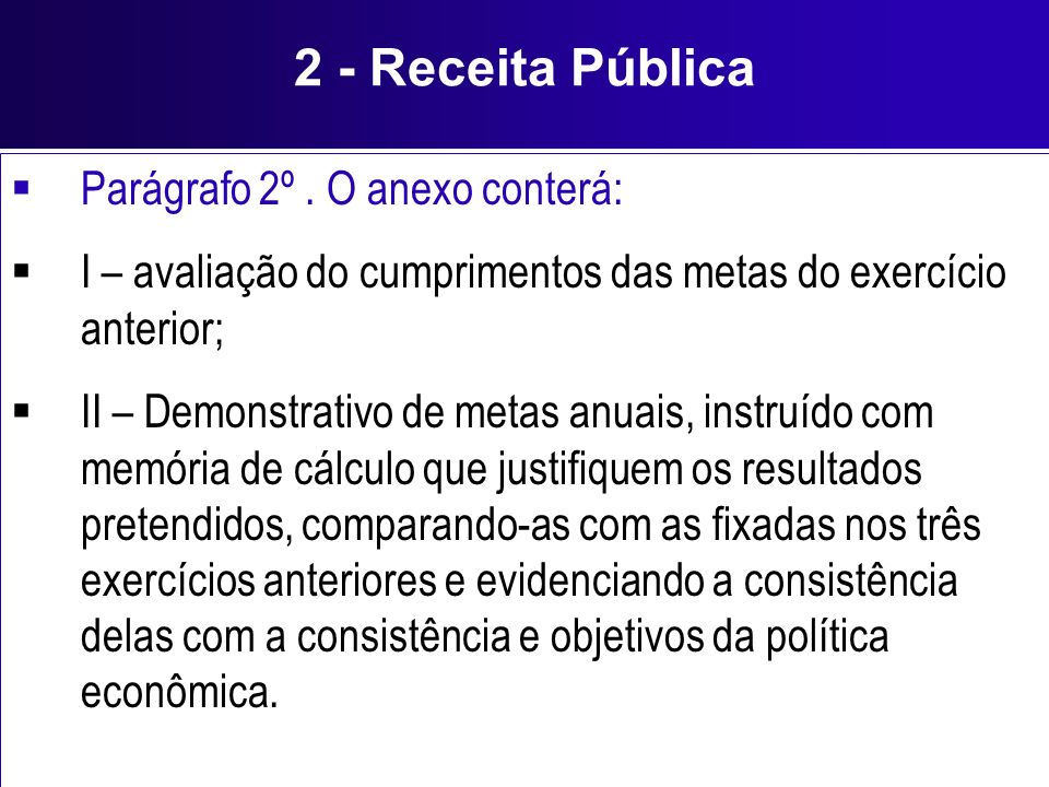 2 - Receita Pública Parágrafo 2º . O anexo conterá: