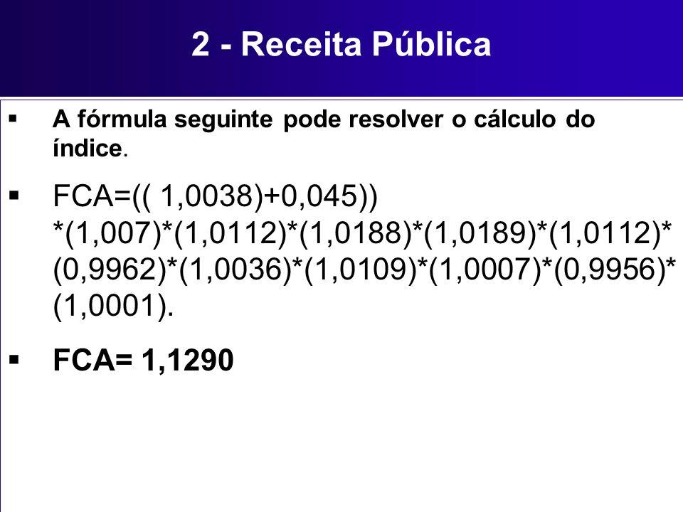 2 - Receita Pública A fórmula seguinte pode resolver o cálculo do índice.