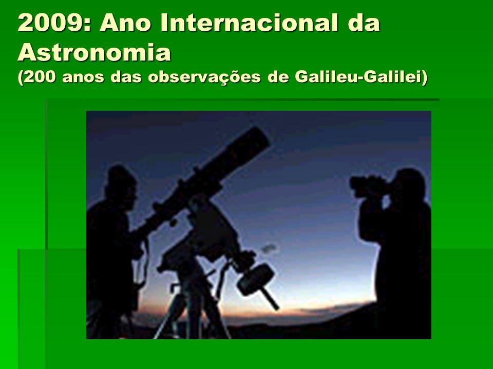 2009: Ano Internacional da Astronomia (200 anos das observações de Galileu-Galilei)