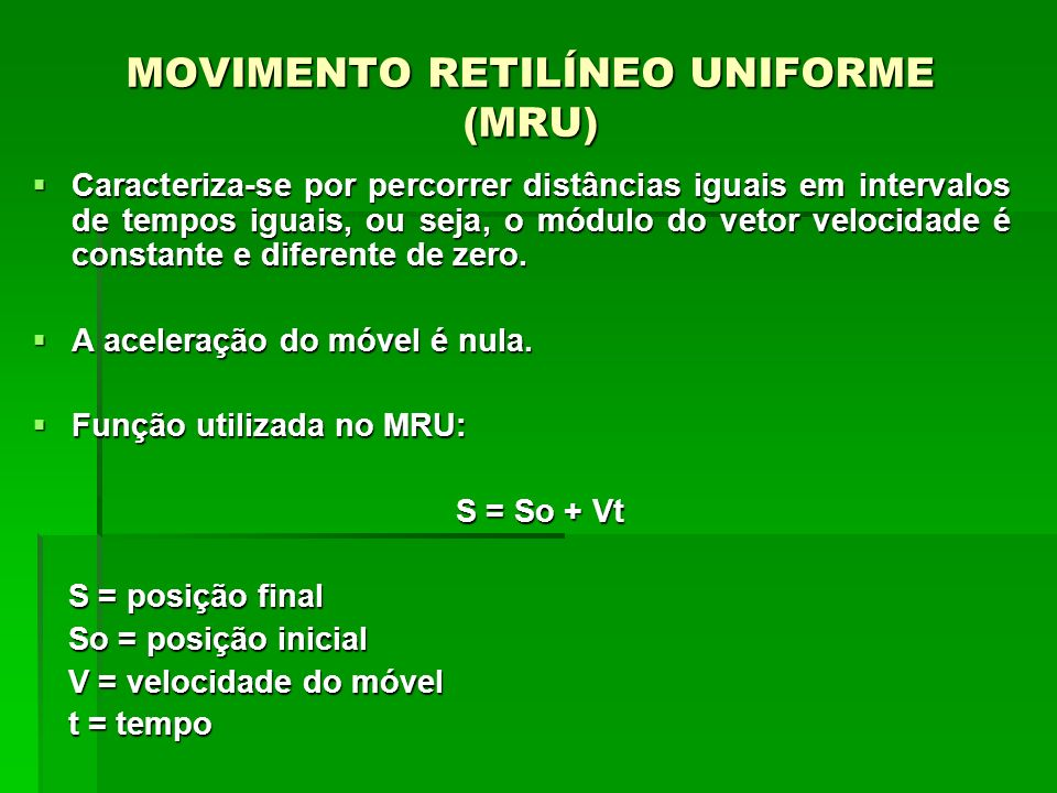 MOVIMENTO RETILÍNEO UNIFORME (MRU)