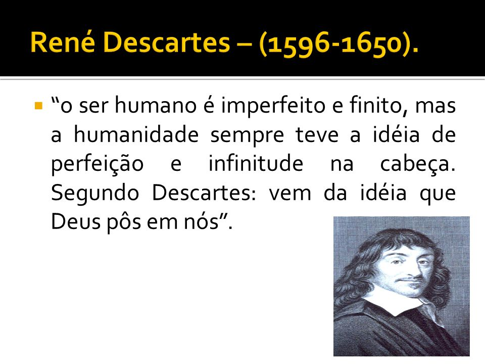 René Descartes – (1596-1650).