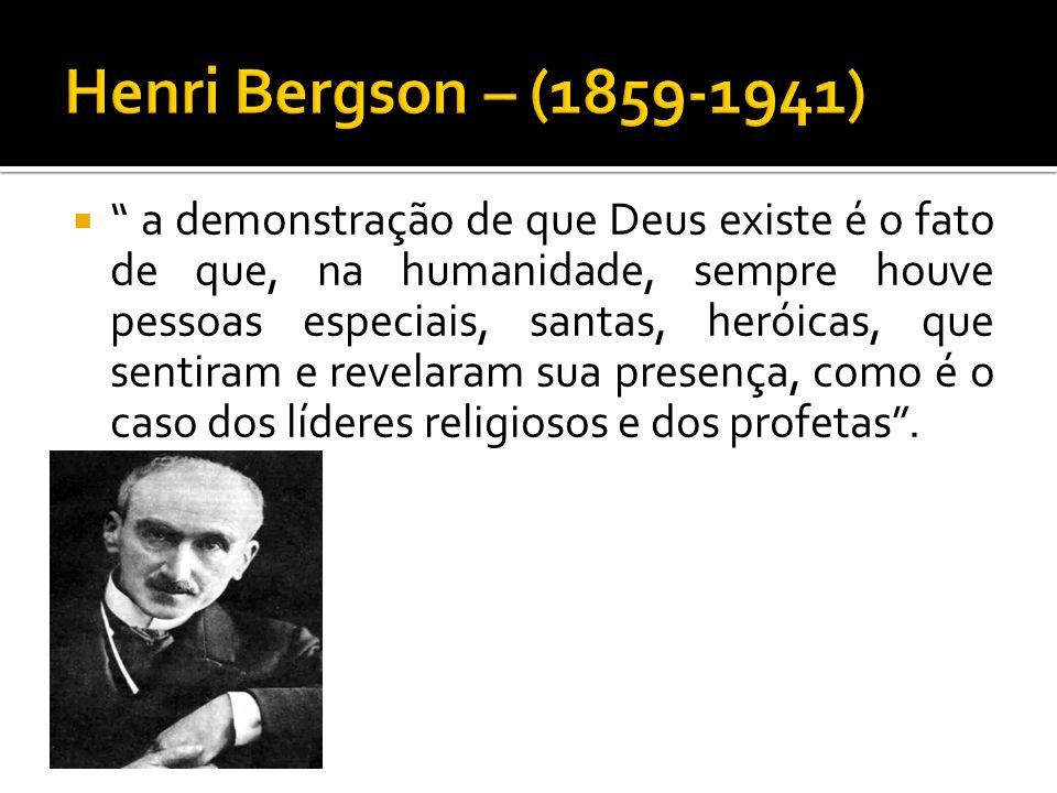Henri Bergson – (1859-1941)