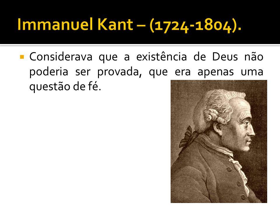 Immanuel Kant – (1724-1804).