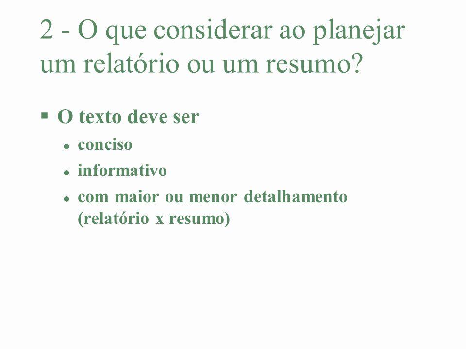 2 - O que considerar ao planejar um relatório ou um resumo