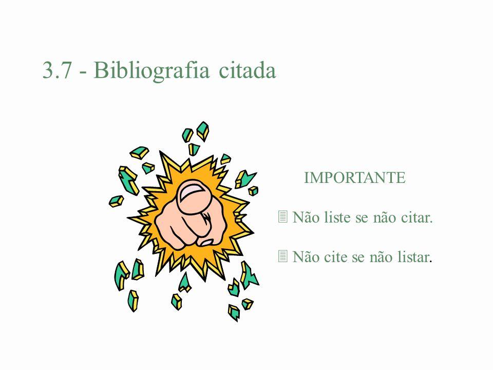 3.7 - Bibliografia citada IMPORTANTE Não liste se não citar.