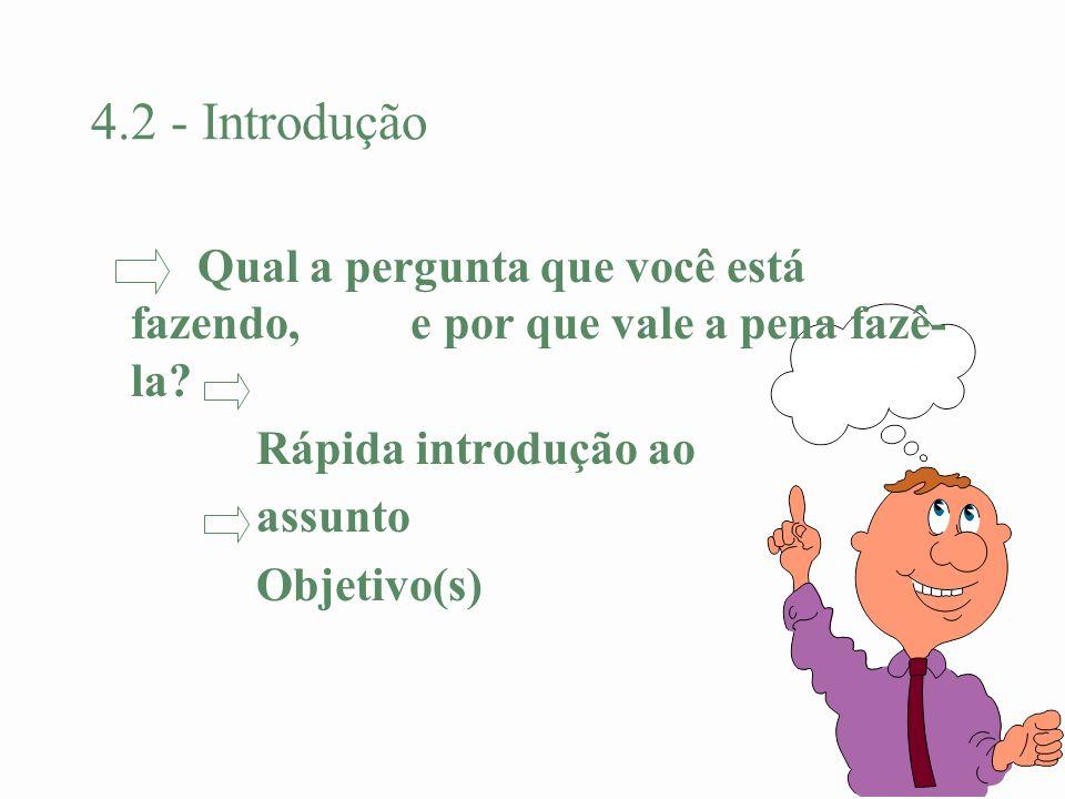 4.2 - Introdução Qual a pergunta que você está fazendo, e por que vale a pena fazê-la Rápida introdução ao.