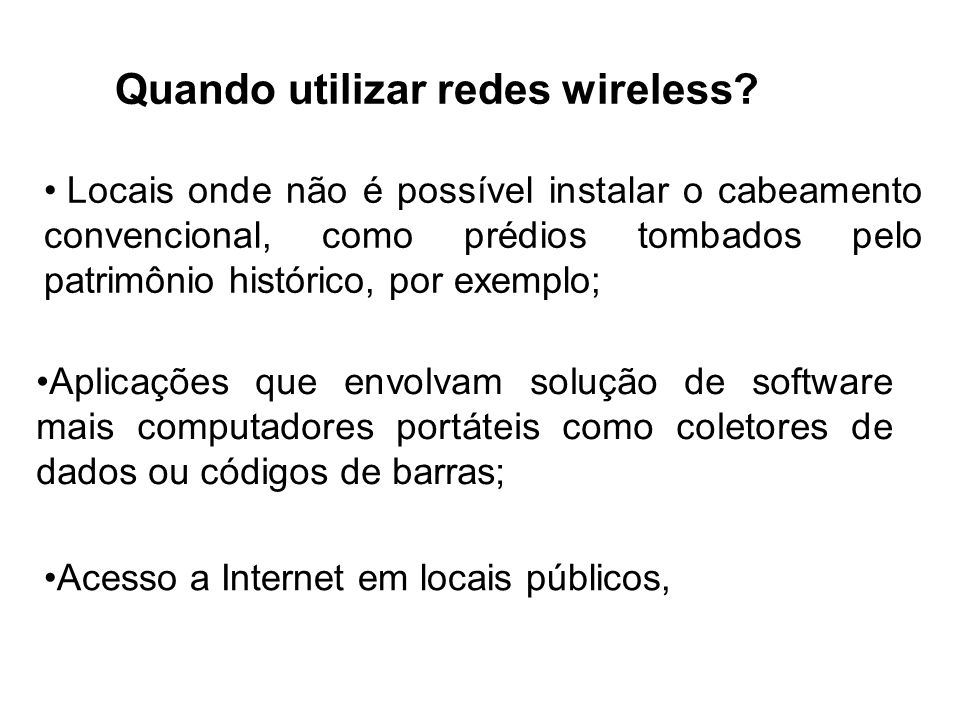 Quando utilizar redes wireless