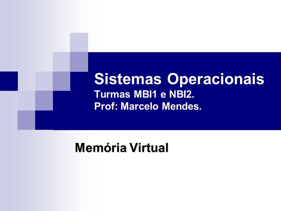 Sistemas Operacionais Turmas MBI1 e NBI2. Prof: Marcelo Mendes.