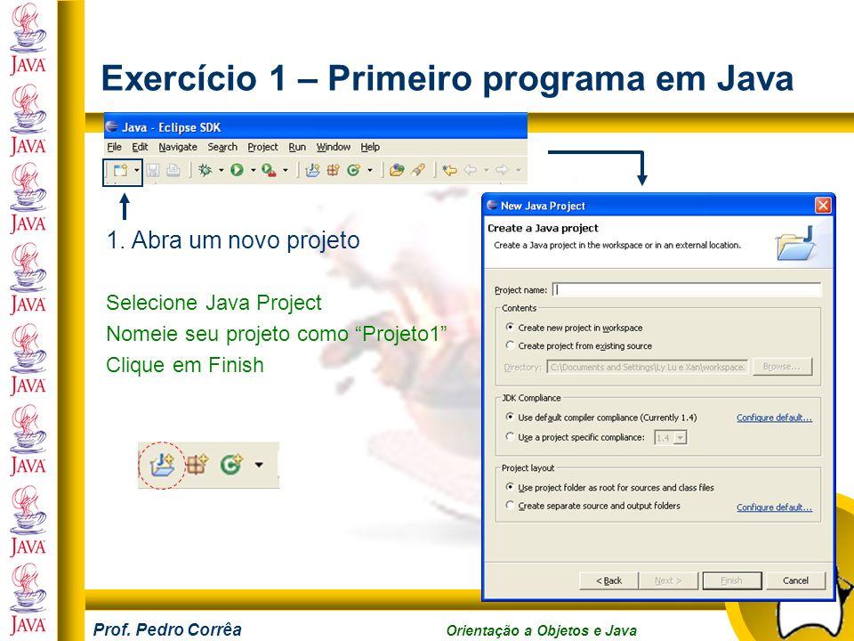 Exercício 1 – Primeiro programa em Java