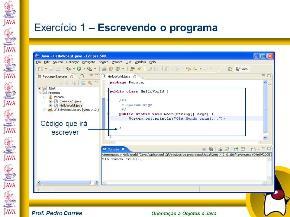 Exercício 1 – Escrevendo o programa