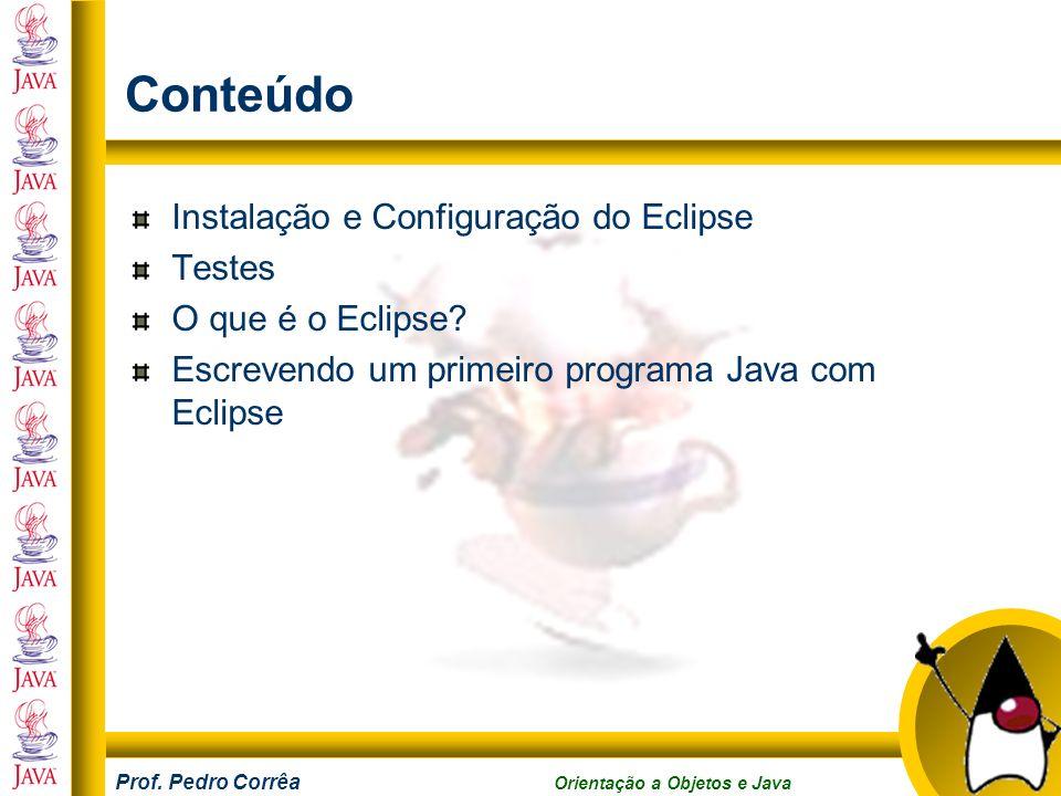 Conteúdo Instalação e Configuração do Eclipse Testes