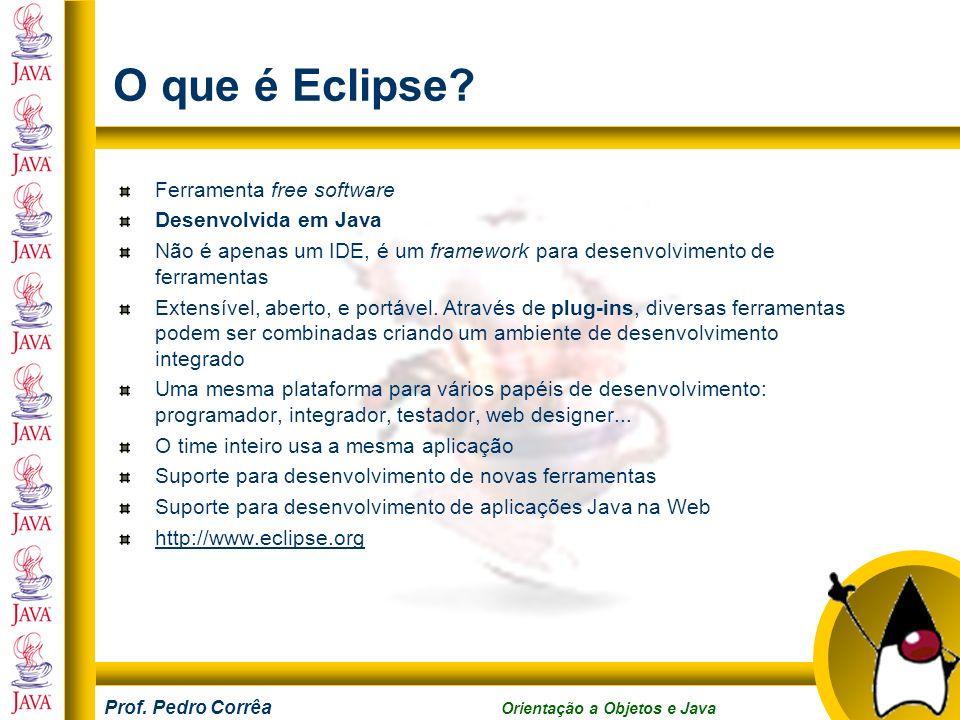 O que é Eclipse Ferramenta free software Desenvolvida em Java