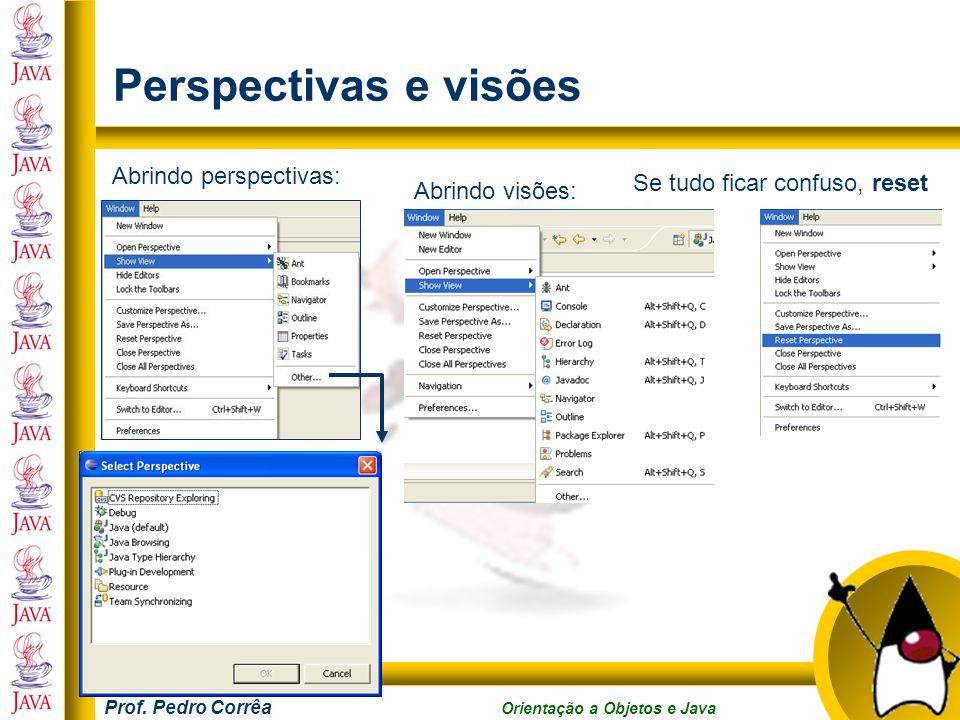 Perspectivas e visões Abrindo perspectivas: