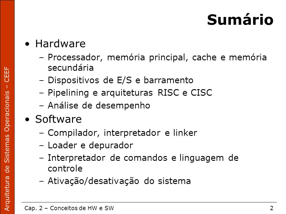 Sumário Hardware Software