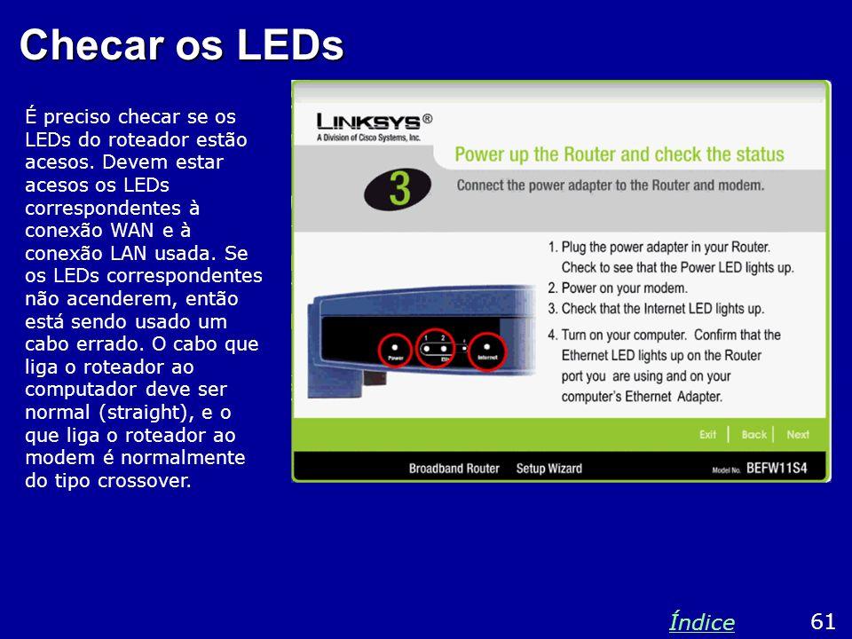 Checar os LEDs