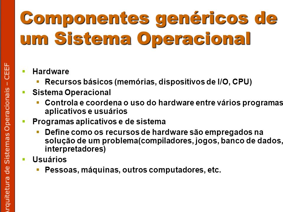 Componentes genéricos de um Sistema Operacional