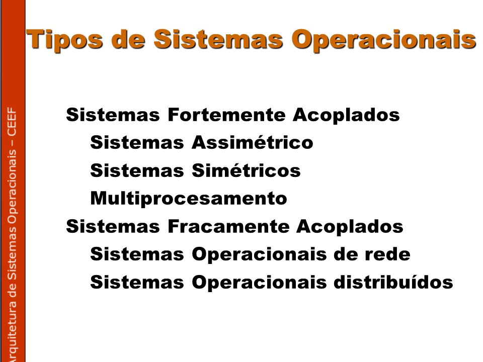 Tipos de Sistemas Operacionais
