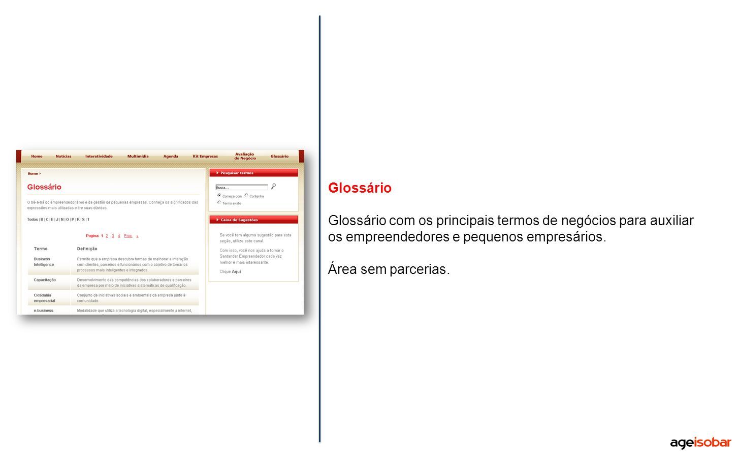 Glossário Glossário com os principais termos de negócios para auxiliar os empreendedores e pequenos empresários.
