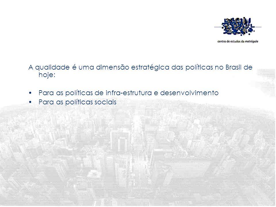 A qualidade é uma dimensão estratégica das políticas no Brasil de hoje: