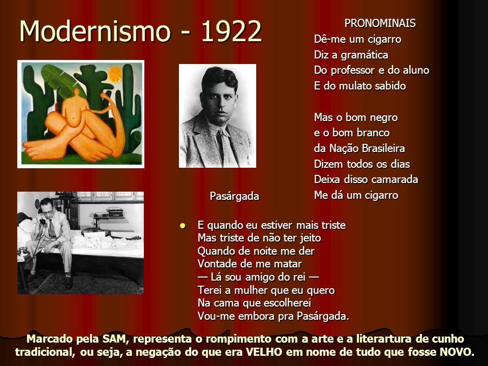Modernismo - 1922 PRONOMINAIS Dê-me um cigarro Diz a gramática